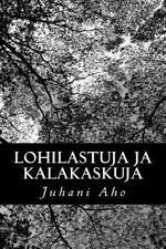 Lohilastuja Ja Kalakaskuja by Juhani Aho (2013, Paperback)