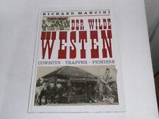Mancini, Richard: Der Wilde Westen ; Cowboys - Trapper