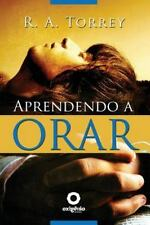 Aprendendo a Orar by Reuben Archer Torrey (2013, Paperback)