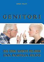 Genitori - La guida di Sergio Felleti,  2017,  Youcanprint