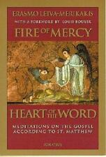 Fire of Mercy, Heart of the Word: Meditations on the Gospel According to Sain...