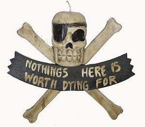 PIRATE BAR SKULL CROSS BONES SIGN WOOD DECOR NOTHING HERE IS WORTH DYING FOR
