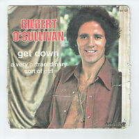 "Gilbert O'SULLIVAN Vinyl 45T 7"" SP GET DOWN - A VERY EXTRAORDINARY SORT OF GIRL"
