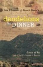 Dandelions for Dinner: Greece at War and a Family's Dreams of America, Stamatis,