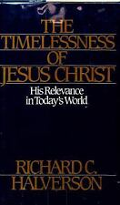 The Timelessness of Jesus Christ: His Relevance in Today's World