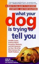 What Your Dog Is Trying to Tell You: A Head-To-Tail Guide Dog's Symptoms-And The