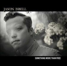 Jason Isbell - Something More Than Free (NEW CD)
