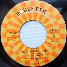 Anita Humes NORTHERN SOUL 45 don't fight it baby When somethin's hard to get w74