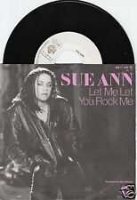 SUE ANN Let Me Let You Rock Me 45/GER/PIC