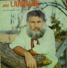 JOSE LARRALDE- HABLANDO EN CRIOLLO LP VINILO 1983 EXCELLENT CONDITION