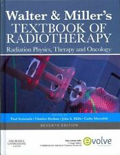 Walter & Miller's Textbook of Radiotherapy: Radiation Physics, Therapy and...