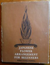 Japanese Flower Arrangement for Beginners Nina Clark Powell 1962 HC w/DJ