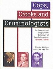 Cops, Crooks, and Criminologists: An International Biographical Dictionary of L