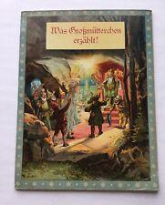 Was Großmüttchen erzählt! Märchen für Kinder. H. Weinert, E. Voigt. Original