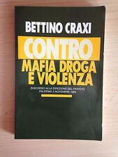 CONTRO MAFIA DROGA E VIOLENZA Bettino Craxi discorso alla direzione del partito