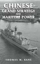 Chinese Grand Strategy and Maritime Power (Cass Series: Naval Policy and History
