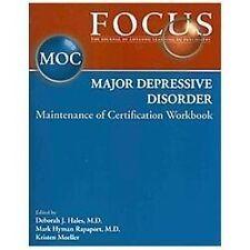 2013 Focus Major Depressive Disorder:Maintenance of Certification (MOC) Workbook