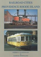 Railroad Cities: PROVIDENCE, RHODE ISLAND  (1920s-1950s) -- (NEW BOOK)
