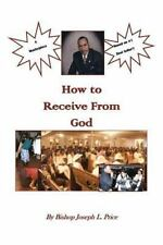 How to Receive from God by Bishop Joseph L. Price (2013, Paperback)