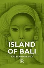 Island of Bali by Covarrubias, Miguel  New 9781406701746 Fast Free Shipping,,