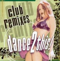 Various Artists - Club Remixes: Dance 2 This [New CD]