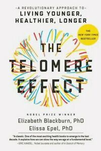 The Telomere Effect by Dr. Elizabeth Blackburn and Elissa Epel Book Hardcover