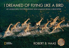 I Dreamed of Flying Like a Bird: My Adventures Photographing Wild-ExLibrary