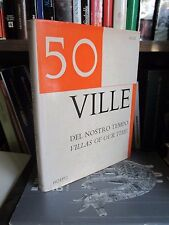 Aloi Roberto - 50 ville del nostro tempo / villas of our time - Hoepli 1969