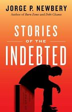 Stories of the Indebted by Jorge P. Newbery Paperback Book (English)