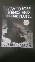 How to Lose Friends and Irritate People [Single] by Justin Pearson (Vocals, Bas…