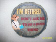 Stonewitworks I'M Retired Don'T Ask Me To Do A Damn Thing Plaque/Stepping Stone