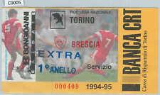 C0005 - Vecchio  BIGLIETTO PARTITA CALCIO - 1994 / 1995 : TORINO - BRESCIA