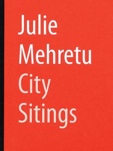 Julie Mehretu - City Sitings