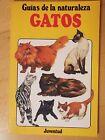 Guias de la Naturaleza,Gatos.Editorial Juventud