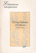 L'EUROPE LITTÉRAIRE ET L'AILLEURS PAR JEAN-MARC MOURA P.U.F. [ENVOI DE L'AUTEUR]