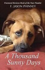 A Thousand Sunny Days by F. Phinney (2013, Paperback)