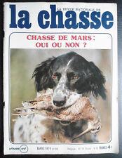 La Chasse n° 318 de mars 74; Pour ou contre la chasse de Mars ?/ Vanneau/Becasse
