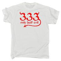 333 Only Half Evil MENS T-SHIRT tee birthday gift devil satan 666 funny present