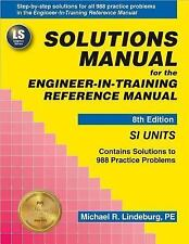 Solutions Manual (SI Units) for the Engineer-In-Training Reference Manual, 8th E