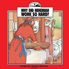 Why Did Nehemiah Work So Hard? by Pauline Youd - Paperback