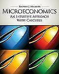 Microeconomics : An Intuitive Approach with Calculus by Thomas Nechyba (2010,...