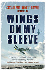 Wings on My Sleeve: The Worlds Greatest Test Pilot tells his story, Brown, Eric,