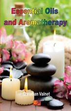 Essential Oils and Aromatherapy by Christian Valnet (2015, Paperback)