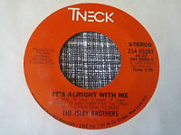 The Isley Brothers 45 It's Alright with Me Tneck 03281 Modern Soul NM-