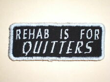 REHAB IS FOR QUITTERS Biker Vest Jacket Patch embroidered, motorcycleh