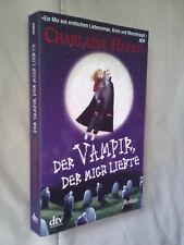 Charlaine Harris: Der Vampir, der mich liebte