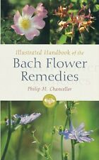 Illustrated Handbook Of The Bach Flower Remedies,P M Chancellor