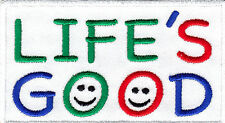 """LIFE'S GOOD"" IRON ON PATCH - HUMOR, FUNNY, SAYING,WORDS- Sports, Bikers, Cycles"