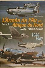 French L'Armee De L'Air en Afrique du Nord 1940-1967 Vol.1 Reference Book