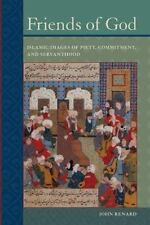 Friends of God : Islamic Images of Piety, Commitment, and Servanthood by John...